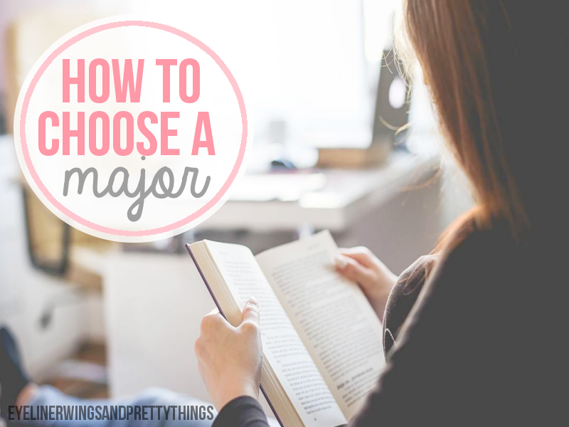 How To Choose A Major // eyelinerwingsandprettythings