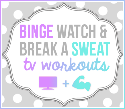 Binge Watch & Break A Sweat - Gossip Girl & Friends TV Workouts (with FREE Printables)