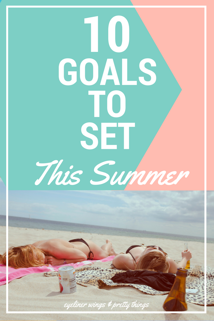 10 goals to set this summer