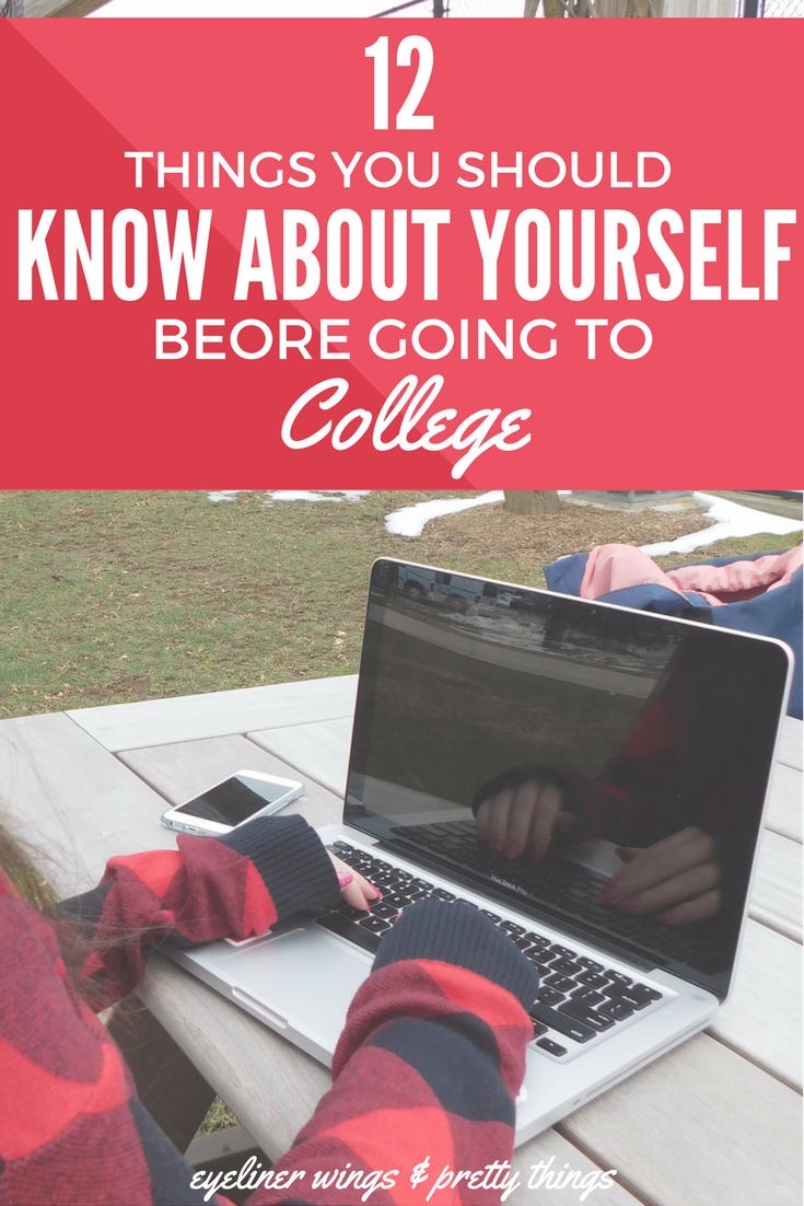 12 Things You Should Know About Yourself Before College - Things You MUST Know Before College // ew & pt
