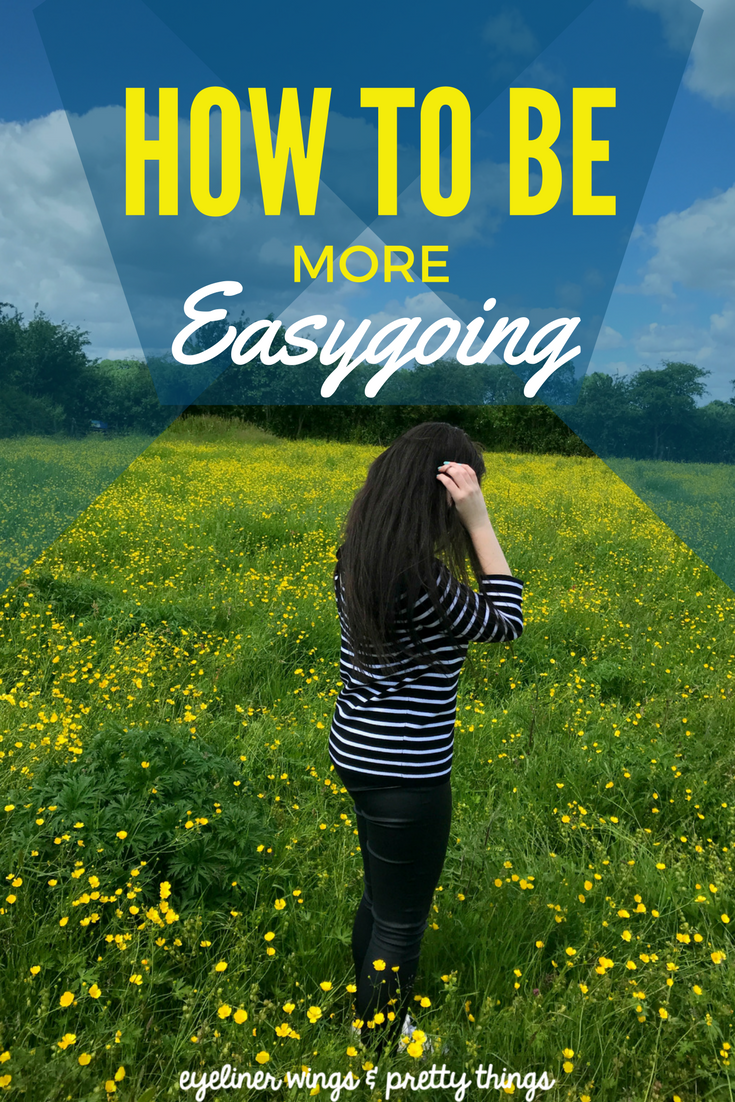 How to be More Easygoing // eyeliner wings & pretty things